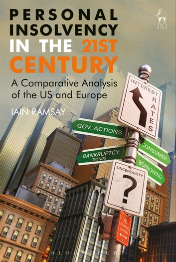 Personal Insolvency in the 21st Century - A Comparative Analysis of the US and Europe ebook by Professor Iain Ramsay