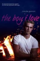 The Boy I Love ebook by Nina de Gramont