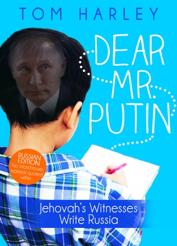 Dear Mr. Putin: Jehovah's Witnesses Write Russia: Extremism Free