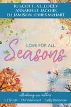 Love for all Seasons ebook by RJ Scott
