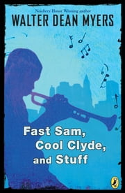 Fast Sam, Cool Clyde, and Stuff ebook by Walter Dean Myers
