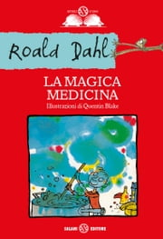 La magica medicina ebook by Roald Dahl