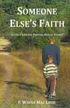 Someone Else's Faith - Is the Faith You Profess Really Yours? ebook by