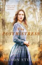 The Postmistress ebook by Alison Stuart