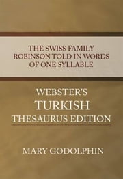 The Swiss Family Robinson Told In Words Of One Syllable ebook by Mary Godolphin