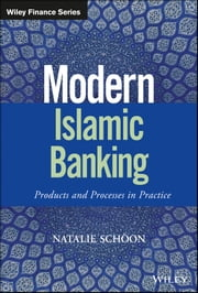Modern Islamic Banking - Products and Processes in Practice ebook by Natalie Schoon