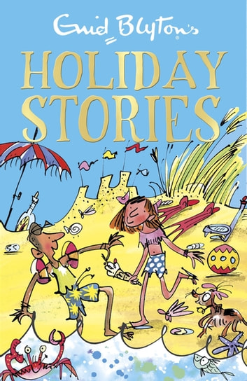 Enid Blyton's Holiday Stories - Contains 26 classic tales ebook by Enid Blyton