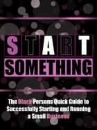 Start Something ebook by Black Business Buzz