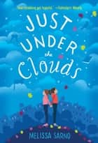 Just Under the Clouds ebook by Melissa Sarno