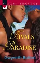 Rivals in Paradise ebook by Gwyneth Bolton