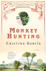 Monkey Hunting ebook by Cristina García