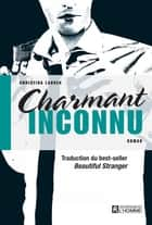 Charmant inconnu ebook by Christina Lauren