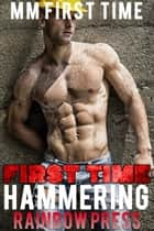 First Time Hammering - Man on Man First Time, #5 ebook by Rainbow Press