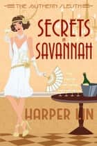 Secrets in Savannah - The Southern Sleuth, #3 ebook by Harper Lin