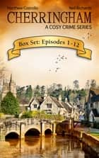 Cherringham Box Set: Episodes 1-12 - A Cosy Crime Series ebook by