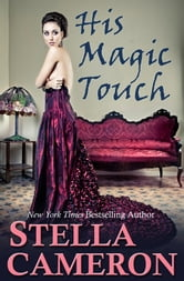 His Magic Touch ebook by Stella   Cameron