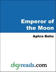 Emperor of the Moon ebook by Behn, Aphra