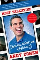 Most Talkative - Stories from the Front Lines of Pop Culture ebook by Andy Cohen