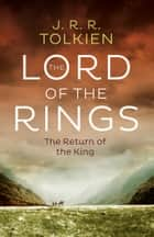 The Return of the King (The Lord of the Rings, Book 3) ebook by