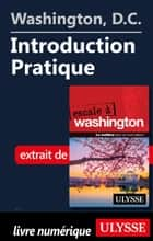 Washington, D.C. - Introduction Pratique ebook by Lorette Pierson