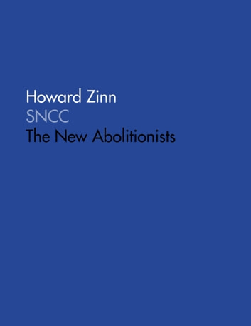 SNCC: The New Abolitionists ebook by Howard Zinn