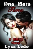 One More Time (MMRD, #1) ebook by Lyza Ledo