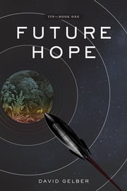 Future Hope: Itp -- Book 1 ebook by David Gelber