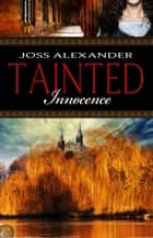 Tainted Innocence ebook by Joss Alexander