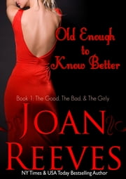 Old Enough To Know Better ebook by Joan Reeves