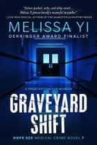 Graveyard Shift ebook by Melissa Yi, Melissa Yuan-Innes