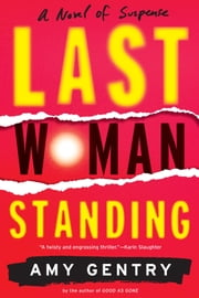 Last Woman Standing ebook by Amy Gentry