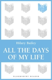 All The Days of My Life ebook by Hilary Bailey