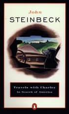 Travels with Charley in Search of America ebook by John Steinbeck