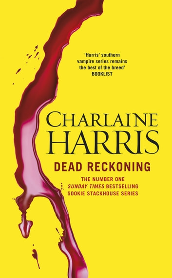 Dead Reckoning - A True Blood Novel ebook by Charlaine Harris