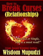 How to Break Curses ebook by Wisdom Mupudzi