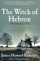 The Witch of Hebron ebook by James Howard Kunstler