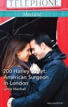 200 Harley Street - American Surgeon In London ebook by Lynne Marshall