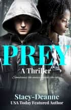 Prey - BWWM Thriller ebook by Stacy-Deanne