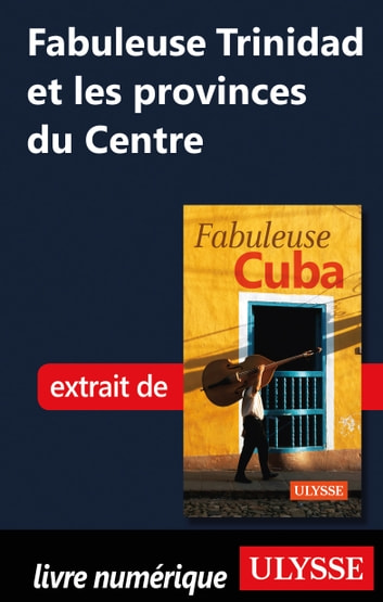 Fabuleuse Trinidad et les provinces du Centre ebook by Collectif Ulysse