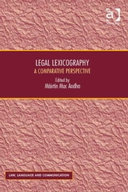 Legal Lexicography - A Comparative Perspective ebook by Dr Máirtín Mac Aodha,Professor Vijay K Bhatia,Ms Anne Wagner
