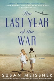 The Last Year of the War ebook by Susan Meissner