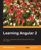 Learning Angular 2 ebook by Pablo Deeleman