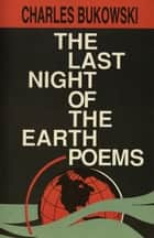 The Last Night of the Earth Poems ebook by