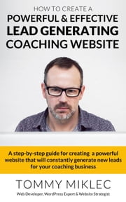 How to Create a Powerful & Effective Lead Generating Coaching Website