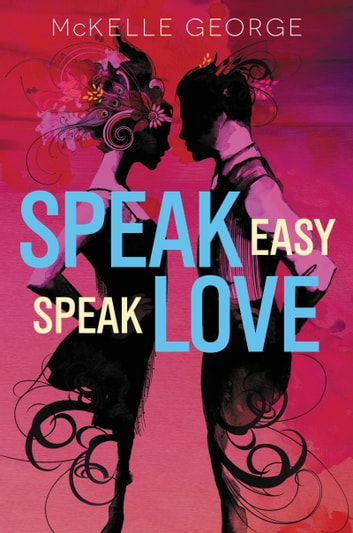 Speak Easy, Speak Love ebook by McKelle George