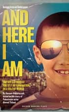 And Here I Am ebook by Hassan Abdulrazzak