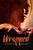 Wrapped ebook by Jennifer Bradbury