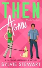 Then Again - A Small Town Romantic Comedy ebook by