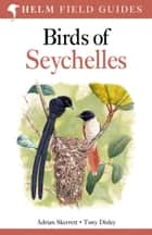 Birds of Seychelles 電子書 by Adrian Skerrett, Tony Disley