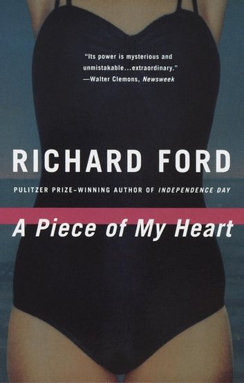A Piece of My Heart ebook by Richard Ford